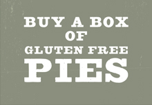 Buy a box of gluten free pies