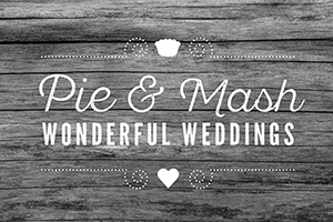 Pie & Mash Weddings