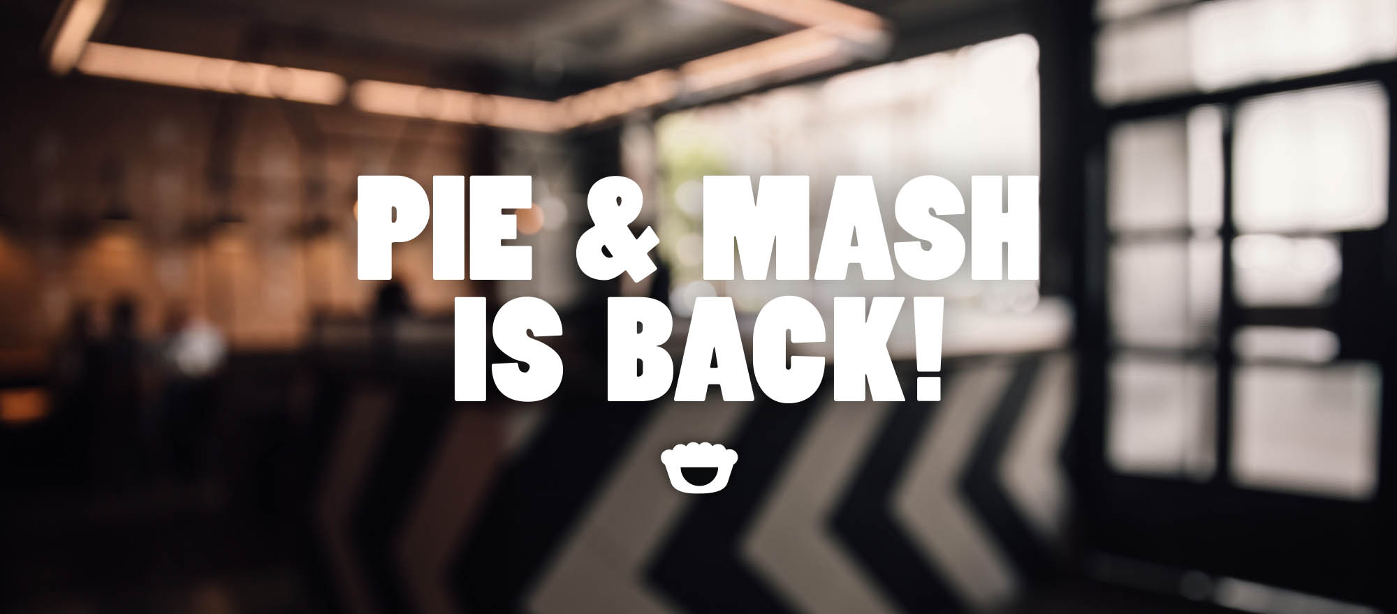 Pie & Mash is back